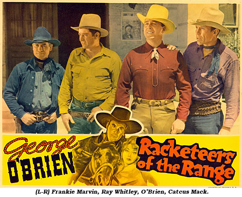"(L-R) Frankie Marvin, Ray Whitley, O'Brien, Catcus Mack on the lobby card for ""Racketeers of the Range""."