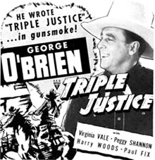 "Newspaper ad for George O'Brien in ""Triple Justice""."