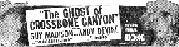 "Newspaper ad for ""The Ghost of Crossbones Canyon"" starring Guy Madison."
