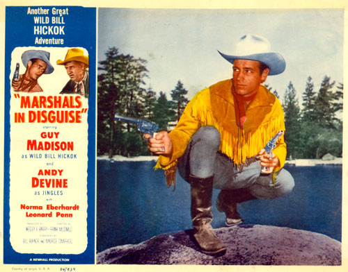 "Lobby card for ""Marshal's in Disguise"". Another Great Wild Bill Hickok Adventure starring Guy Madison."