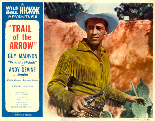 "Lobby card for ""Trail of the Arrow"" A Wild Bill Hickok Adventure starring Guy Madison."