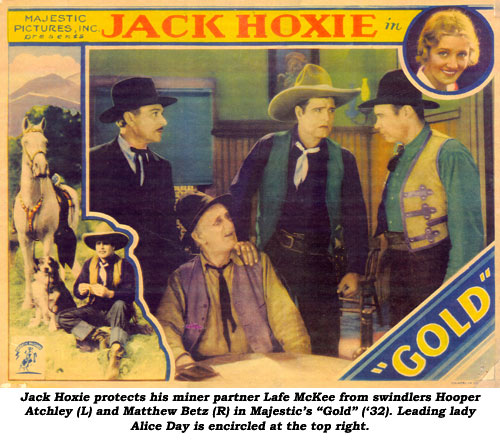 "Jack Hoxie protects his miner partner Lafe McKee from swindlers Hooper Atchley (L) and Matthew Betz (R) in Majestic's ""Gold"" ('32). Leading lady Alice Day is encircled at the top right."