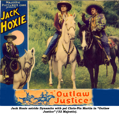 "Jack Hoxie astride Dynamite with pal Chris-Pin Martin in ""Outlaw Justice"" ('32 Majestic)."