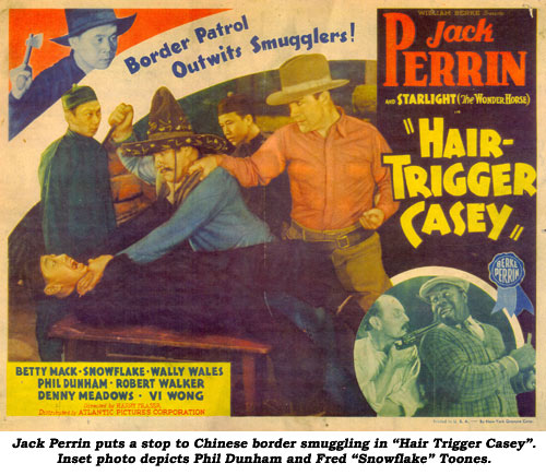 "Jack Perrin puts a stop to Chinese border smuggling in ""Hair Trigger Casey"". Inset photo depicts Phil Dunham and Fred ""Snowflake"" Toones."
