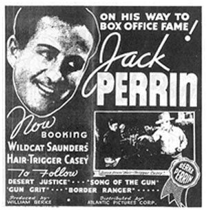 "Ad for Jack Perrin in ""Wildcat Saunders""."