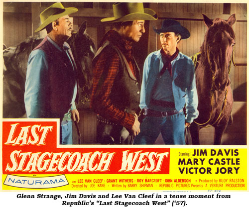 "Glenn Strange, Jim Davis and Lee Van Cleef in a tense moment from Republic's ""Last Stagecoach West"" ('57)."