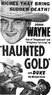 "Newspaper ad for ""Haunted Gold"" starring John Wayne."