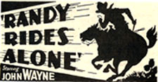 "Newspaper ad for ""Randy Rides Alone"" starring John Wayne."