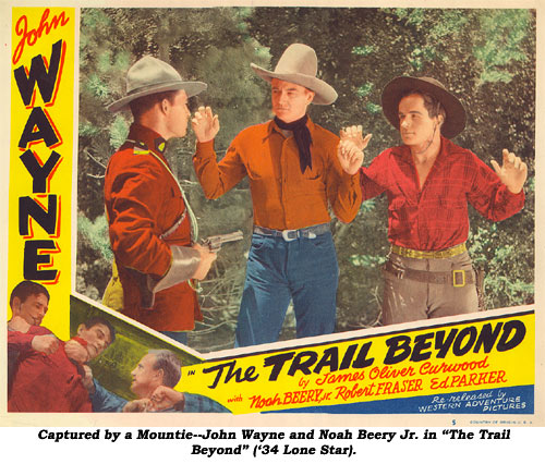 "Captured by a Mountie--John Wayne and Noah Beery Jr. in ""The Trail Beyond"" ('34 Lone Star)."
