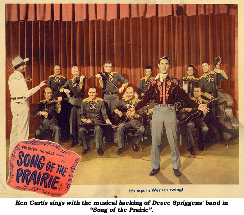 "Ken Curtis sings with the musical backing of Deuce Spriggins' band in ""Song of the Prairie""."
