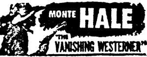 "Monte Hale in ""Vanishing Westerner""."