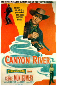"Poster for ""Canyon River"" starring George Montgomery."