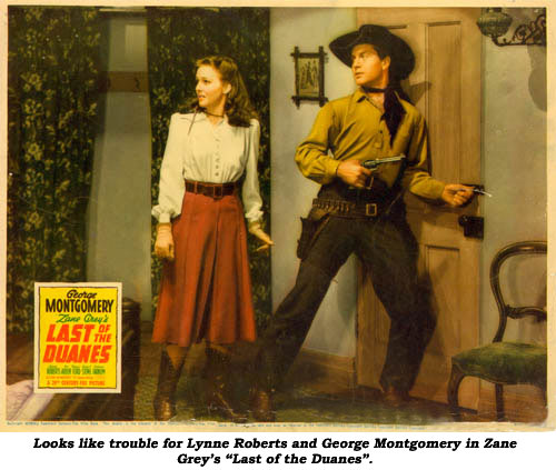 "Looks like trouble for Lynne Roberts and George Montgomery in Zane Grey's ""Last of the Duanes""."