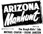 "Newspaper ad for ""Arizona Manhunt"" starring the Rough Ridin' Kids--Michael Chapin and Eilene Janssen."