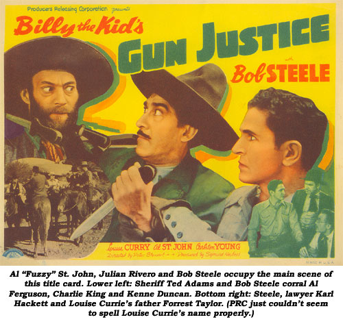 "Al ""Fuzzy"" St. John, Julian Rivero and Bob Steele occupy the main scene of this title card. Lower left: Sheriff Ted Adams and Bob Steele corral Al Ferguson, Charlie King and Kenne Duncan. Bottom right: Steele, lawyer Karl Hackett and Louise Currie's father Forrest Taylor."