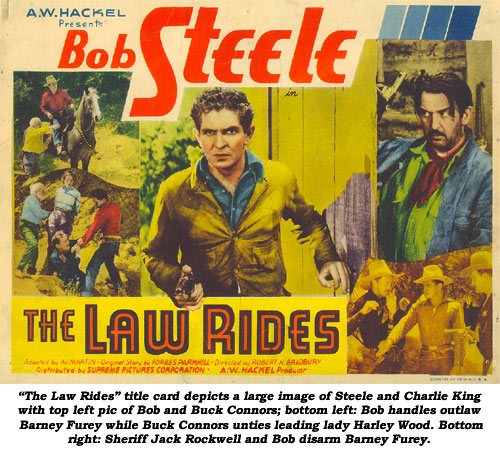 Title card depicts a large image of Steele and Charlie King with top left pic of Bob and Buck Connors; bottom left: Bob handles outlaw Barney Furey with Buck Connors unties leading lady Harley Wood. Bottom right: Sheriff Jack Rockwell and Bob disarm Barney Furey.