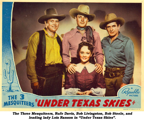 "The Three Mesquiteers, Rufe Davis, Bob Livingston, Bob Steele, and leading lady Lois Ranson in ""Under Texas Skies""."