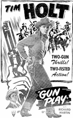 "Tim Holt in ""Gun Play""."
