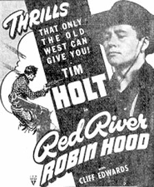 "Tim Holt in ""Red River Robin Hood""."