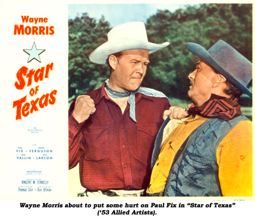 "Wayne Morris about to put some hurt on Paul Fix in ""Star of Texas"" ('53 Allied Artists)."