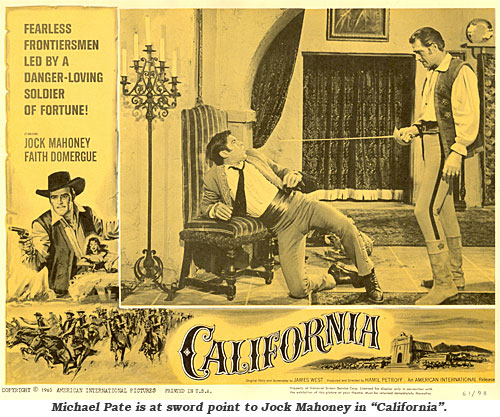 "Michael Pate is a sword point to Jock Mahoney in ""California""."