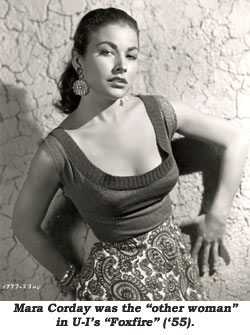"""Mara Corday was the """"other woman"""" in U-I's """"Foxfire"""" ('55)."""