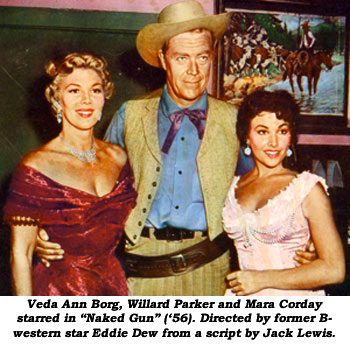 """Veda Ann Borg, Willard Parker and Mara Corday starred in """"Naked Gun"""" ('56). Directed by former B-western star Eddie Dew from a script by Jack Lewis."""